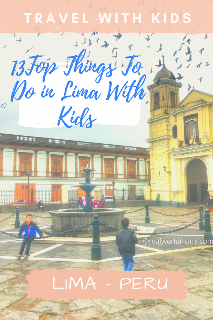 top Things to do in Lima Peru with kids