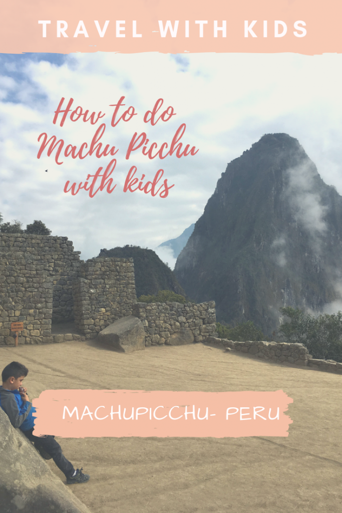 How to do Machu Picchu with kids